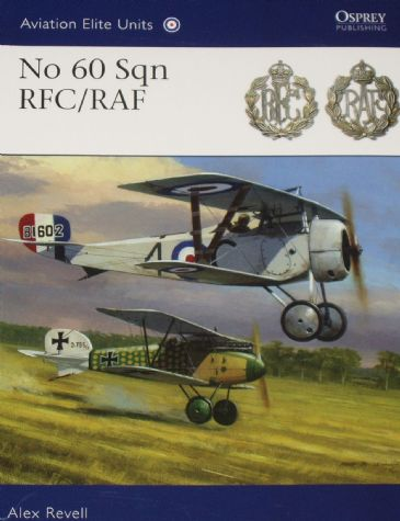 No 60 Sqn RFC/RAF, by Alex Revell
